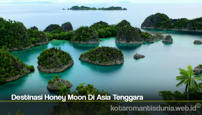 Destinasi Honey Moon Di Asia Tenggara