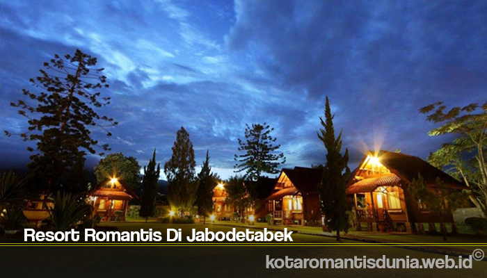 Resort Romantis Di Jabodetabek
